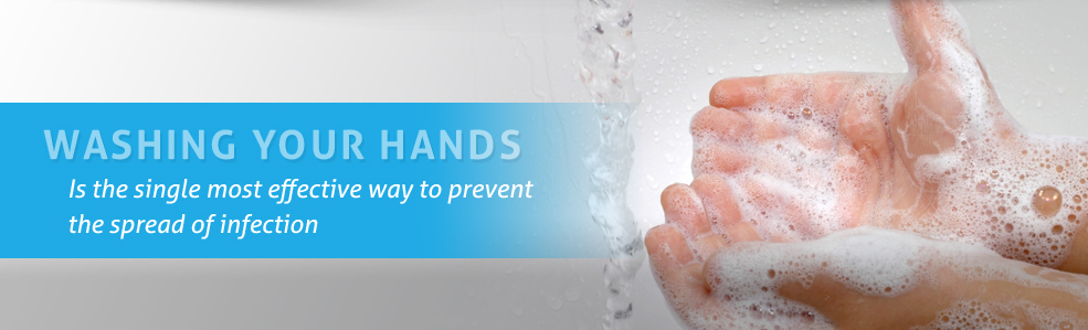 Washing your hands is the single most effective way of preventing the spread of infection